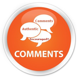 Authentic Comments Encouraged